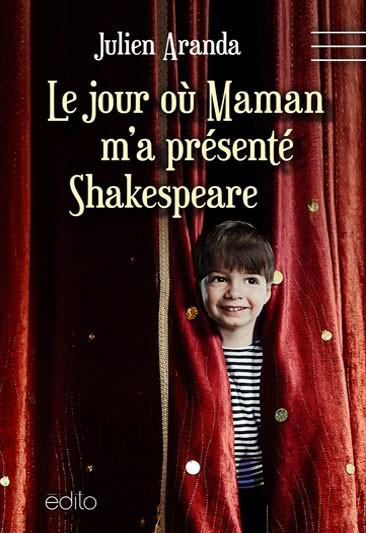 Le jour où Maman m'a présenté Shakespeare – Julien ARANDA