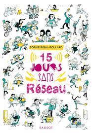 15 jours sans réseau – Sophie Rigal-Goulard