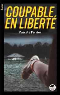 Coupable de liberté – Pascal Perrier