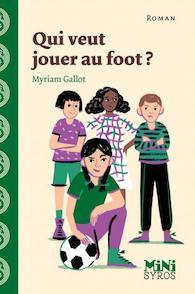 Qui veut jouer au foot ? – Myriam Gallot