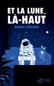 Et la lune là-haut – Muriel Zürcher