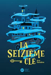 La seizième clé – Éric Senabre