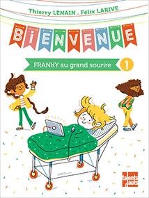 Bienvenue Volume 1 : Franky au grand sourire – Thierry Lenain
