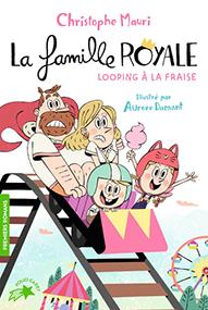 La famille royale/Volume 7 : Looping à la fraise – Christophe Mauri