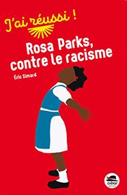Rosa Parks, contre le racisme – Eric Simard